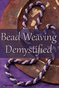 The secret of bead weaving is demystified in this FREE eBook filled with tutorials and beading patterns. #beading #DIY #beadweaving