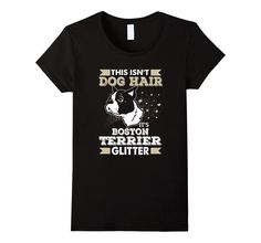 Boston Terrier people make no excuses for their dog, in fact they love all things about them...even a little fur on their cloths!  Let the world know your Boston Terrier's hair, fur is pure glitter by wearing this T-Shirt with Boston pride!  Shipping: Free!  Shipping time: Ships in 1-3 business days Arrival Time: 15 to 30 days. Brand Name: Gildan Material: Cotton