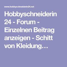 Hobbyschneiderin 24 - Forum - Einzelnen Beitrag anzeigen - Schitt von Kleidung…