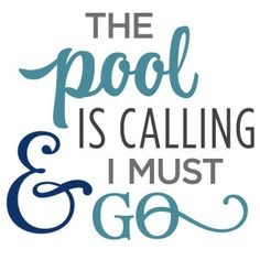 Silhouette Design Store: pool is calling phrase Poolside Quotes, Pool Quotes Summer, Summer Sayings, Fancy Cake, Summer Instagram Captions, Caption For Yourself, Pool Signs, Beach Quotes, Beach Sayings
