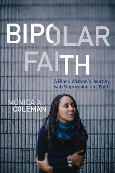 Bipolar Faith Bipolar Faith is both a spiritual autobiography and a memoir of mental illness. In this powerful book, Monica Coleman shares her life-long dance with trauma, depression, and the threat of death.  2017 Illumination Medalist