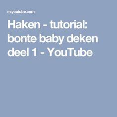 Haken - tutorial: bonte baby deken deel 1 - YouTube