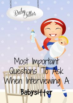 parenting tips important babysitter interview questions - Babysitter Interview Questions For Babysitters