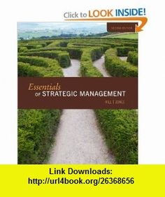 Essentials of Strategic Management (9780547194325) Charles W. L. Hill, Gareth R. Jones , ISBN-10: 0547194323  , ISBN-13: 978-0547194325 ,  , tutorials , pdf , ebook , torrent , downloads , rapidshare , filesonic , hotfile , megaupload , fileserve