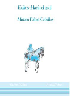 Exilios. Hacia el azul / Miriam Palma Ceballos http://fama.us.es/record=b2696396~S5*spi