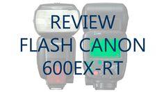 Review Flash Canon Speedlite 600EX-RT