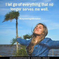 I let go of everything that no longer serves me well.