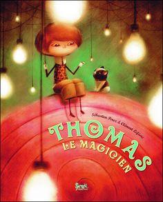 Thomas le Magicien, by Sébastien Perez & Clément Lefèvre.