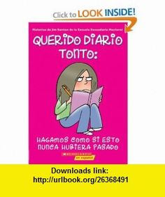 Hagamos Como Si Esto Nunca Hubiera Pasado (Querido Diario Tonto #1) (Spanish Edition) (9780439783743) Jim Benton , ISBN-10: 0439783747 , ISBN-13: 978-0439783743 , , tutorials , pdf , ebook , torrent , downloads , rapidshare , filesonic , hotfile , megaupload , fileserve