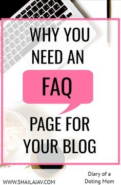 Are you a blogger? Here is why you need an FAQ page for your blog. Whether you're blogging for pleasure or for business, an FAQ page is a must. Find out why. #BloggingTips