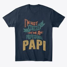 d23a3c03 I'm A Professional Papi New Navy T-Shirt Front Gifts For Dad,