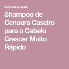Shampoo de Cenoura Caseiro para o Cabelo Crescer Muito Rápido