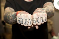Stay Gold by edwardfilms, via Flickr knuckle tattoo