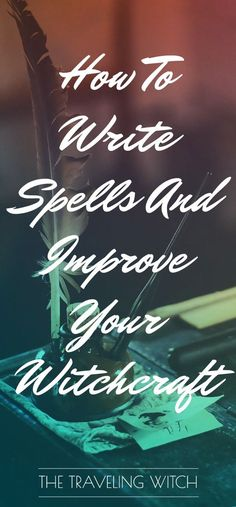 How To Write Spells And Improve Your Witchcraft // The Traveling Witch - Pinned by The Mystic's Emporium on Etsy Magick Spells, Wicca Witchcraft, Hoodoo Spells, Wiccan Witch, Wiccan Magic, Witch Potion, Eclectic Witch, Witch Spell, Practical Magic