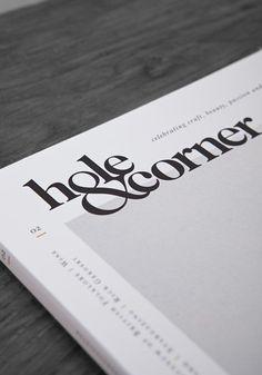 logotype design Hole and Corner Magazine, 2 Issue Two - Lissom + Muster Worthwhile magazine… Typography Layout, Typography Letters, Graphic Design Typography, Ampersand Font, Logo Inspiration, Web Design Mobile, Pattern Texture, Magazin Design, Logos