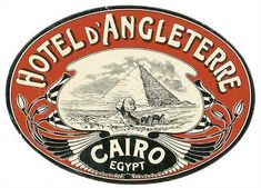 hotel poster Luggage label designed for the Hotel Angleterre in Cairo Egypt.