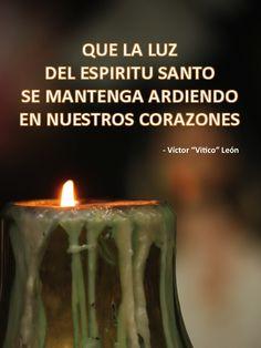 Que la Luz del Espíritu Santo se mantenga ardiendo en Nuestros Corazones.
