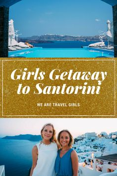 GIRLS GETAWAY TO SANTORINI, GREECE - Where to stay, what to see and what to do in Santorini by Kat Caprice for WeAreTravelGirls.com
