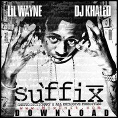 DJ Khaled and Lil Wayne immortal classic, Suffix.