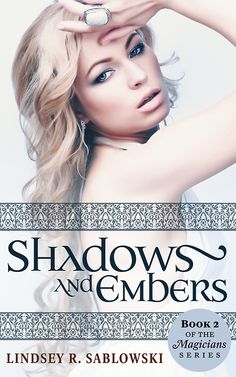 The official cover for Lindsey Sablowski's new book, Shadows and Embers! Soon to be released. Check it out!