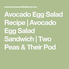 Avocado Egg Salad Recipe | Avocado Egg Salad Sandwich | Two Peas & Their Pod