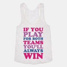 If You Play For Both Teams You'll... | T-Shirts, Tank Tops, Sweatshirts and Hoodies | HUMAN