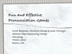pronunciation-gamesfun-and-effective by guest963c74e1 via Slideshare