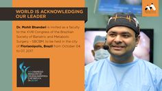Another reason to celebrate! Dr. Mohit Bhandari is invited as a faculty to the XVIII Congress of the Brazilian Society of Bariatric & Metabolic Surgery - SBCBM. India it's time to shine on the world map.