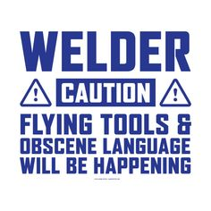 Welder With Flying Tools