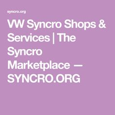 VW Syncro Shops & Services   The Syncro Marketplace — SYNCRO.ORG