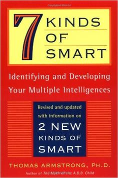 7 (Seven) Kinds of Smart: Identifying and Developing Your Multiple Intelligences: Thomas Armstrong: 9780452281370: Amazon.com: Books