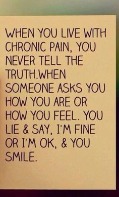 Every time. People would think me negative if I said the truth every time. Rheumatoid Arthritis