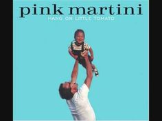 "You gotta hold on, hold on through the night, hang on, things will be all right / ""Hang on Little Tomato"" - Pink Martini"