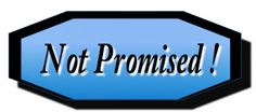 Ramblings...Essays and Such...: Not Promised!