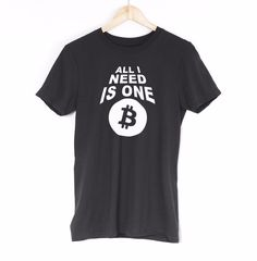 All I Need Is One Bitcoin Mens T Shirt Internet Digital Coin Cryptocurrency Tee #Get2wear #bitcoin #crypto #digital #tee #tshirt