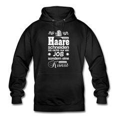 #Haare schneiden ist nicht nur ein #Job sondern eine #Kunst. Cooles #Design und toller #Spruch auf dem schwarzen #Hoodie (#Kapuzenpullover). EINFACH HIER KLICKEN!