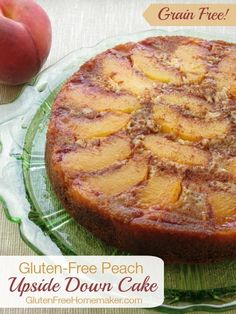 I have made this grain free peach upside down cake, and it is delicious. My family loved it!