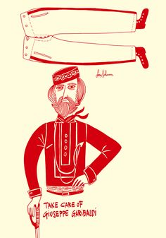 TAKE CARE Of GIUSEPPE GARIBALDI! by Lucio Schiavon. Serigrafia a 1 colore cm. 70x100