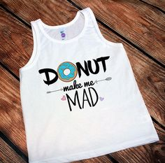 DISCOUNT code ANNABELLE15 for all Vazzie Tees purchases   Donut make me mad - Donuts Shirts - Unisex Kids Shirts - Toddler Boy - Toddler Girl - Summer Shirts - Trendy Kids Shirts - LOVE DONUTS by VazzieTees on Etsy https://www.etsy.com/listing/273978384/donut-make-me-mad-donuts-shirts-unisex