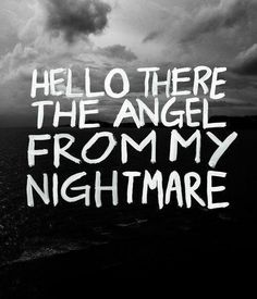 Blink 182 | I Miss You | Hello there the angel from my nightmare.. | music | lyrics>>>>>>>>I just didn't know where to place this pin....it reminds me so much of fetus 5sos, breakups and all that stuff. this song manages to break my heart every single time i listen to it and tonight...it hurts more than ever