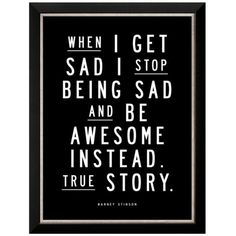 Art.Com Black When I Get Sad Barney Stinson Framed Art Print ($128) ❤ liked on Polyvore featuring home, home decor, wall art and black
