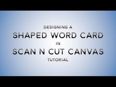 Use the Brother ScanNCut to design a Cut Out Card - YouTube