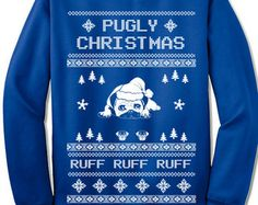 Pugly Christmas Sweater Sweatshirt for Men and Women. Pug Christmas Gift. Ugly Xmas.