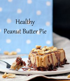 This no-bake peanut butter pie is secretly healthy, but it tastes like you are eating the filling of a Reeses peanut butter cup!