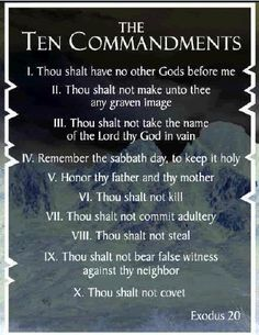 Ten Commandments - Exodus 20  Break one you break them all. Have you ever lied? What does that make you? And that's just one. So if you die tonight, will you go to heaven? Why or why not? Well, without Christ as God's sacrifice (payment for breaking the Law) for your sin against HIM, you are hellbound. It need not be so....http://www.goodpersontest.com/