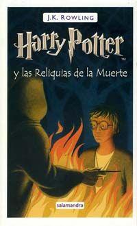 27- HARRY POTTER Y LAS RELIQUIAS DE LA MUERTE RELECTURA. Fin... ¿Final feliz? Queda el recuerdo de una de las mejores sagas literarias.
