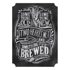 Chalkboard Style Wedding Sign - Something Brewed. Cute invitation, save the date or little sign for use at engagement party, wedding reception or rehearsal dinner. Available in larger sizes as well.