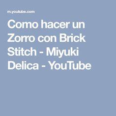 Como hacer un Zorro con Brick Stitch - Miyuki Delica - YouTube