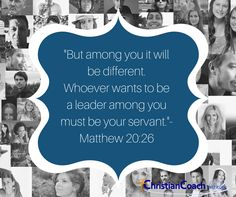 """""""But among you it will be different.Whoever wants to be a leader among you must be your servant.""""- Matthew 20:26 #CCInstitute"""