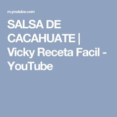 SALSA DE CACAHUATE   Vicky Receta Facil - YouTube